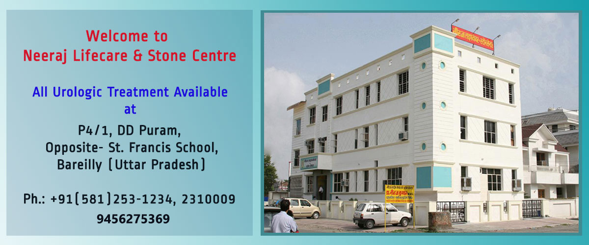Neeraj Lifecare & Stone Centre|Best Urology hospital in